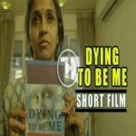 Dying to be ME – a short film which will urge you to think